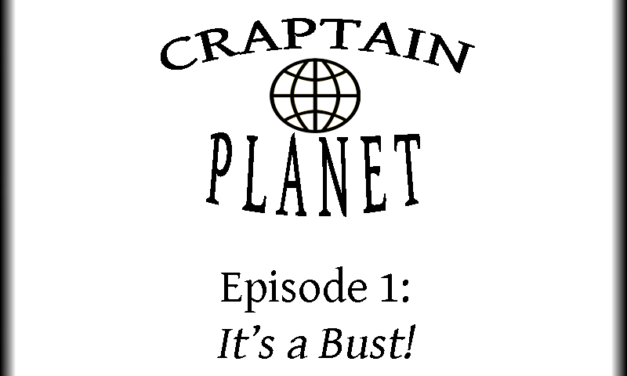 Craptain Planet: Episode 1