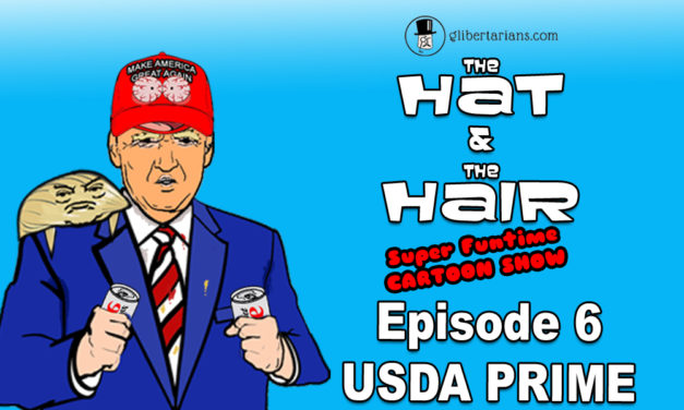 The Hat and The Hair-Animated Episode 6: USDA PRIME