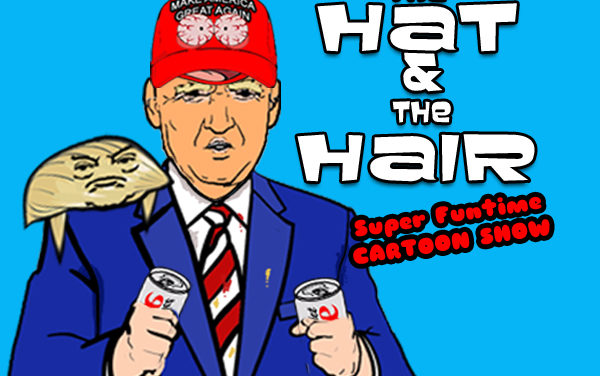 The Hat and The Hair-Animated Episode 17: MAGA Country