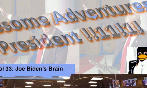 The Continuing Awesome Adventures of Secret Nazi President!!1!1! Vol. 33: Joe Biden's Brain